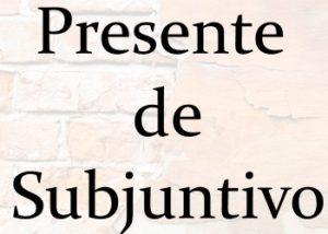 Presente de Subjuntivo: правила + тесты