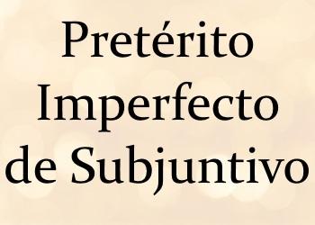 Pretérito Imperfecto de Subjuntivo: правила + тесты